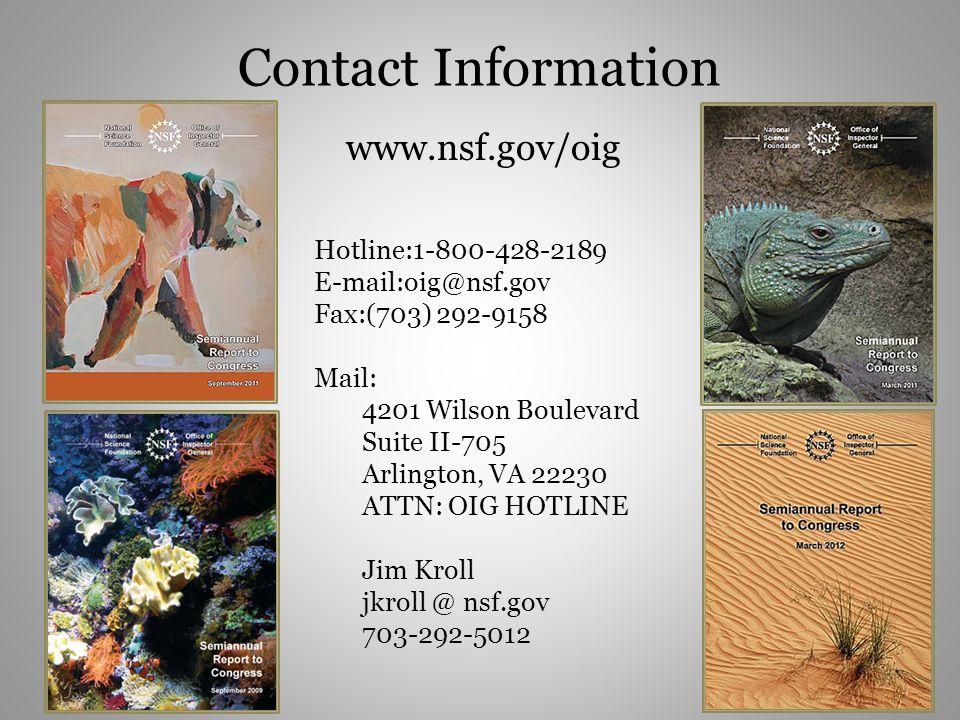 Contact Information www.nsf.gov/oig. Hotline:1-800-428-2189. E-mail:oig@nsf.gov. Fax:(703) 292-9158.