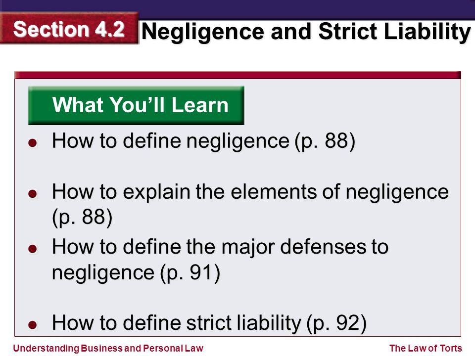 What You'll Learn How to define negligence (p. 88) How to explain the elements of negligence (p. 88)