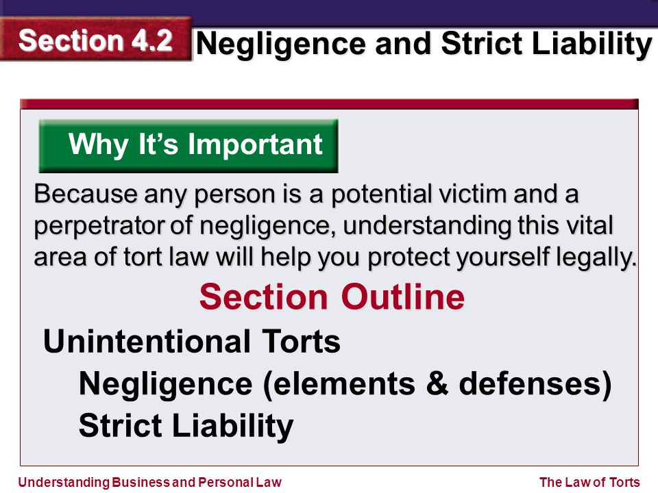 Section Outline Unintentional Torts Negligence (elements & defenses)