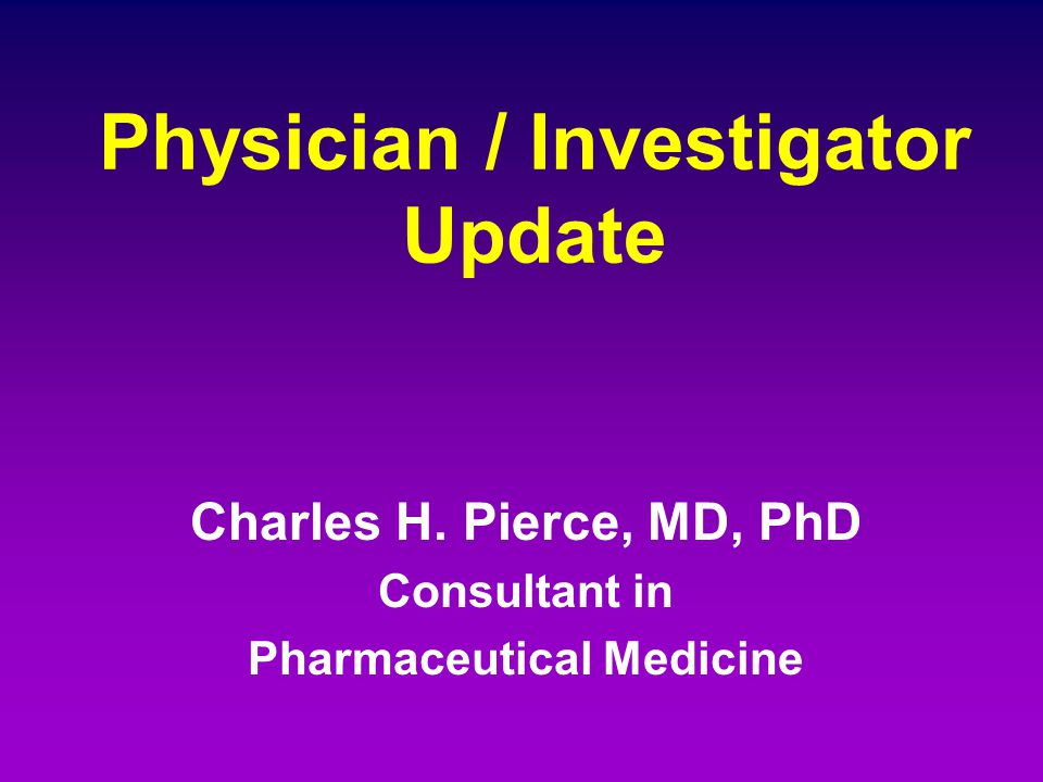 Physician / Investigator Update