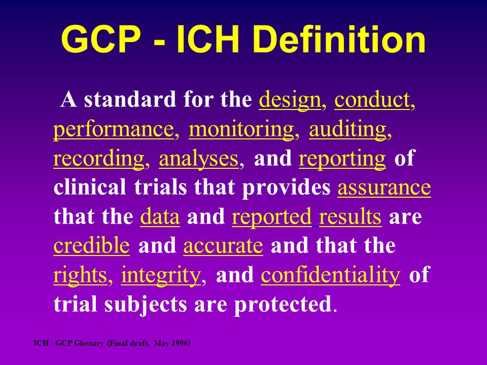 GCP - ICH Definition