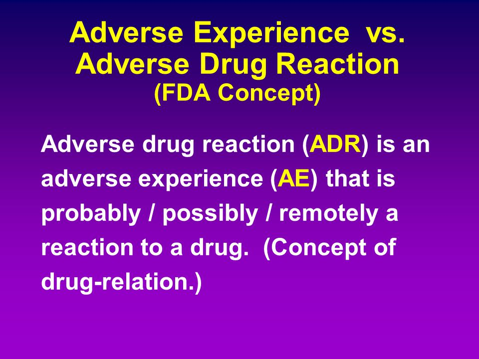 Adverse Experience vs. Adverse Drug Reaction (FDA Concept)