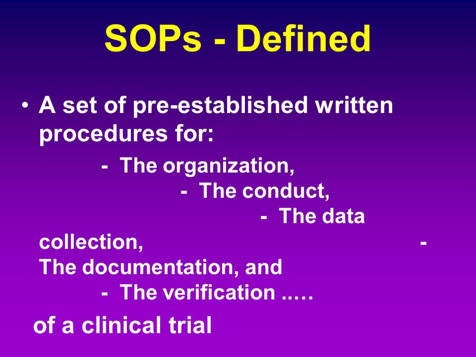 SOPs - Defined A set of pre-established written procedures for: