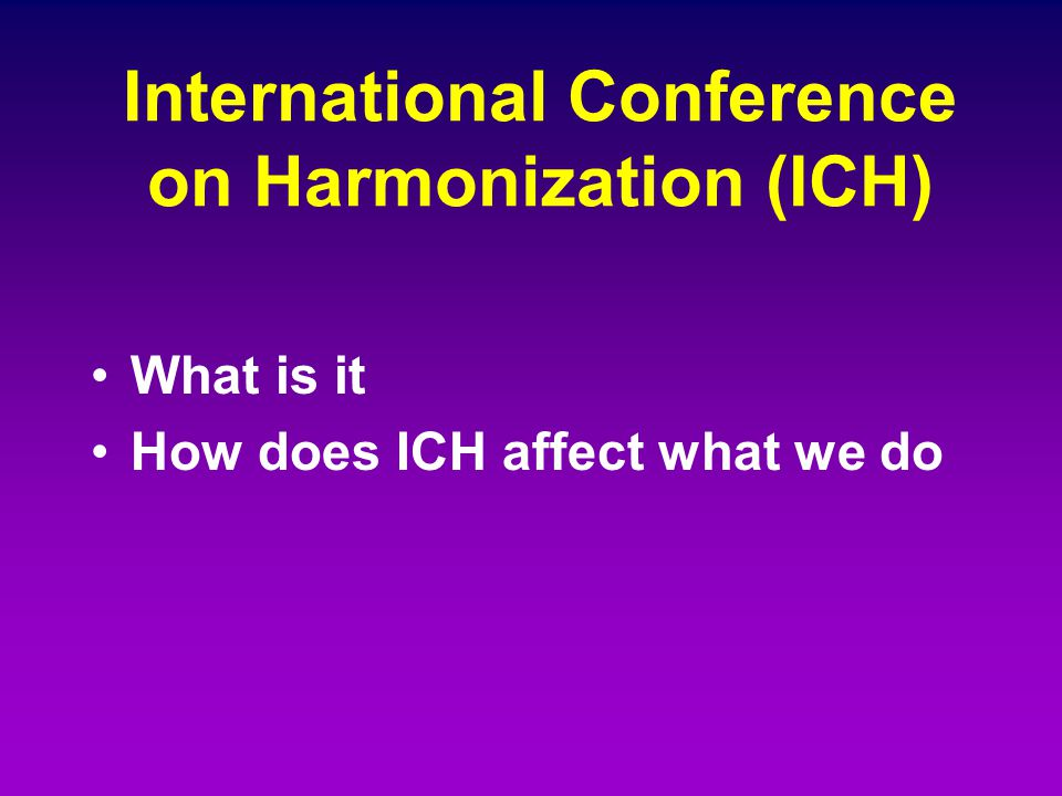 International Conference on Harmonization (ICH)