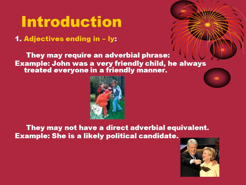 Introduction 1. Adjectives ending in – ly: