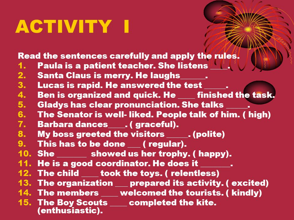 ACTIVITY I Read the sentences carefully and apply the rules.