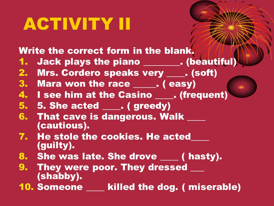 ACTIVITY II Write the correct form in the blank.