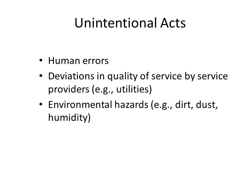 Unintentional Acts Human errors