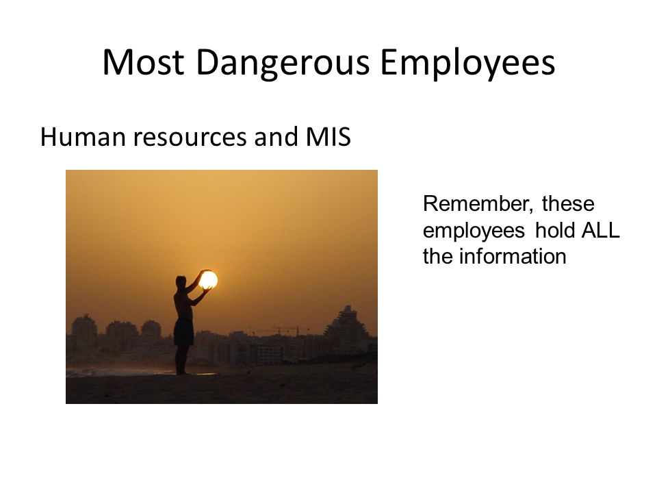 Most Dangerous Employees