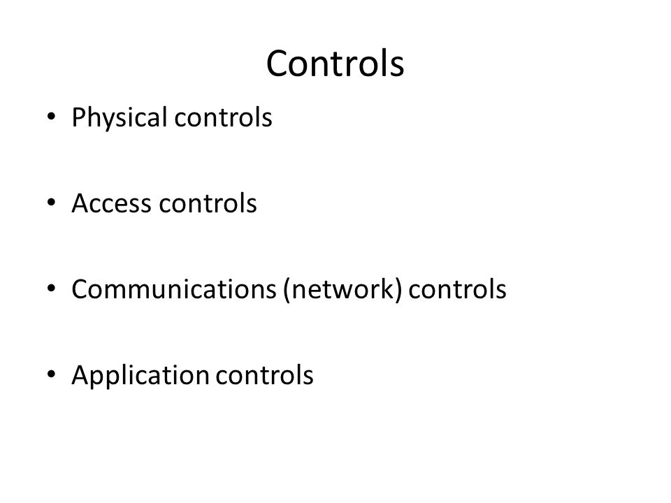 Controls Physical controls Access controls