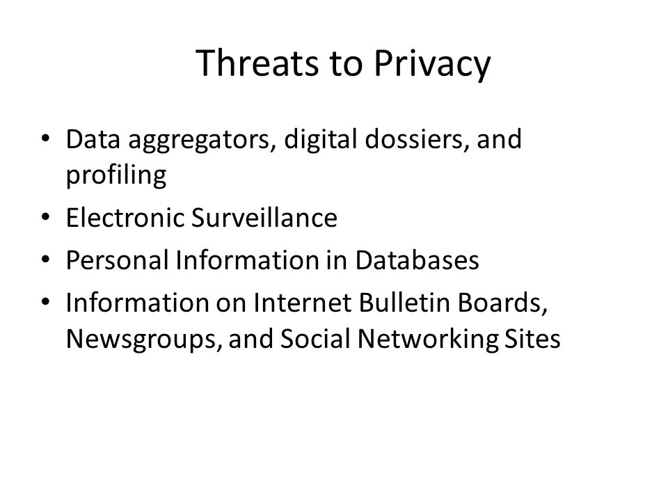 Threats to Privacy Data aggregators, digital dossiers, and profiling