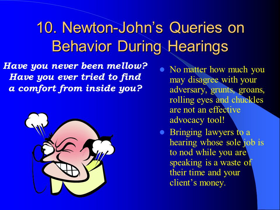 10. Newton-John's Queries on Behavior During Hearings