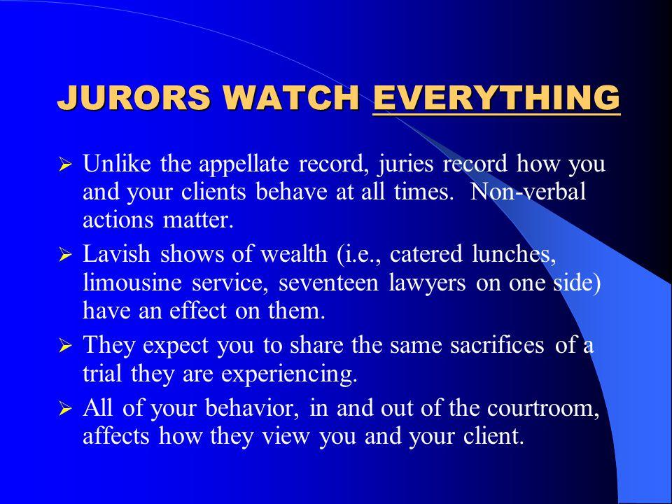 JURORS WATCH EVERYTHING