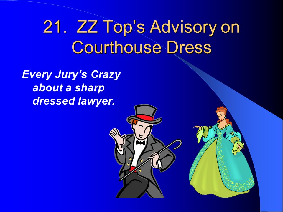 21. ZZ Top's Advisory on Courthouse Dress