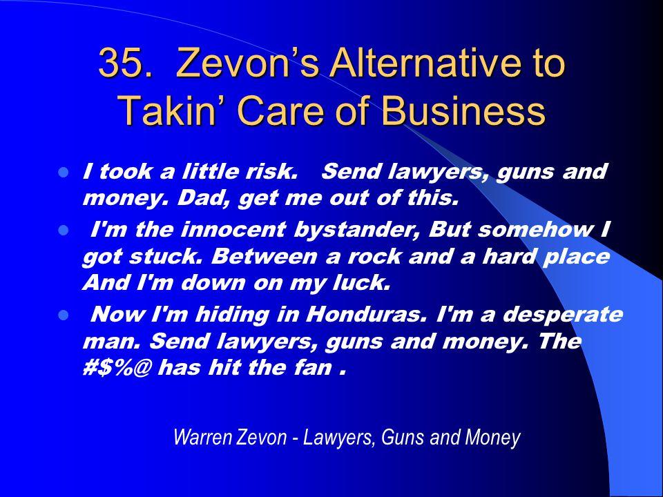 35. Zevon's Alternative to Takin' Care of Business