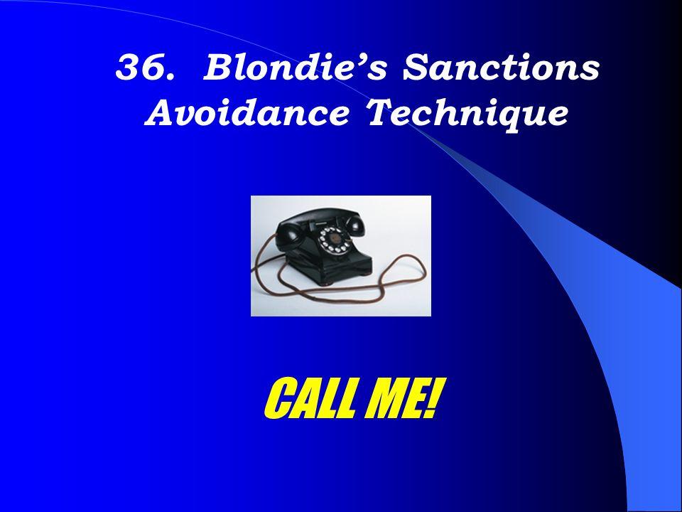36. Blondie's Sanctions Avoidance Technique