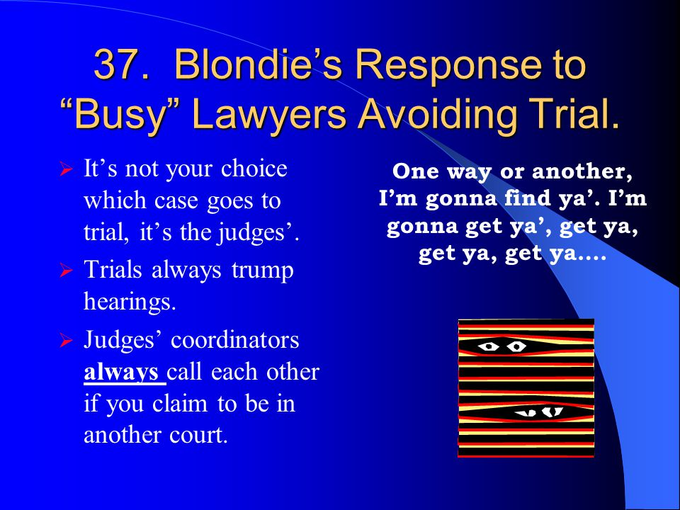 37. Blondie's Response to Busy Lawyers Avoiding Trial.