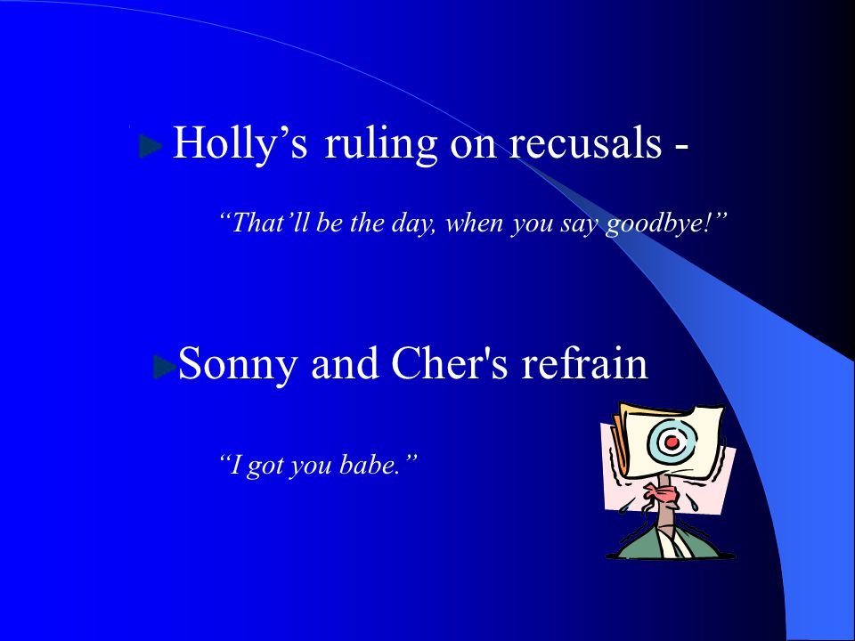 Holly's ruling on recusals -