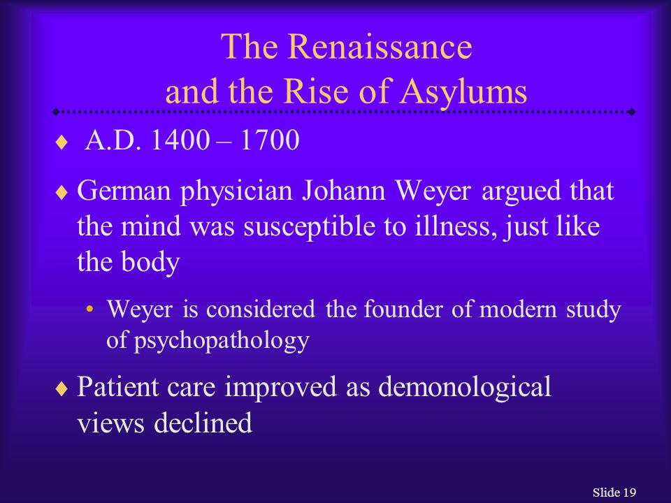 The Renaissance and the Rise of Asylums