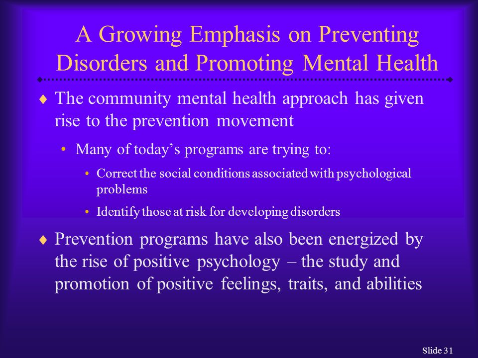 A Growing Emphasis on Preventing Disorders and Promoting Mental Health