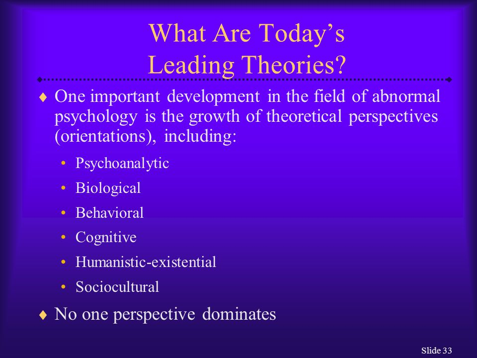 What Are Today's Leading Theories