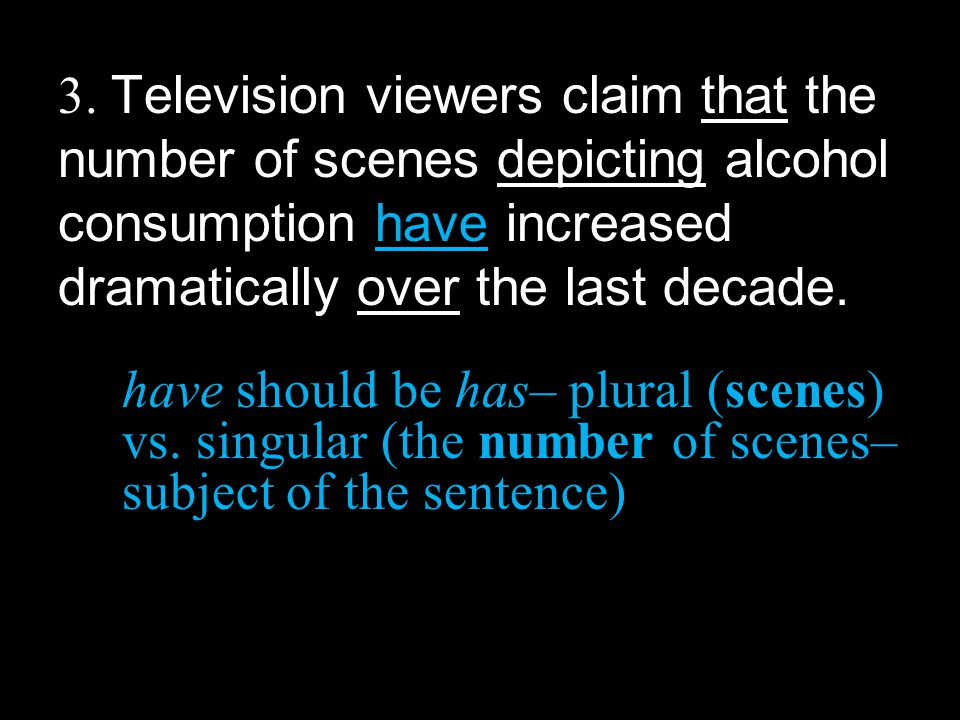 3. Television viewers claim that the number of scenes depicting alcohol consumption have increased dramatically over the last decade.
