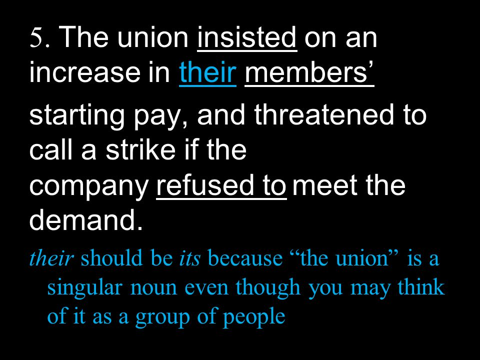 5. The union insisted on an increase in their members'