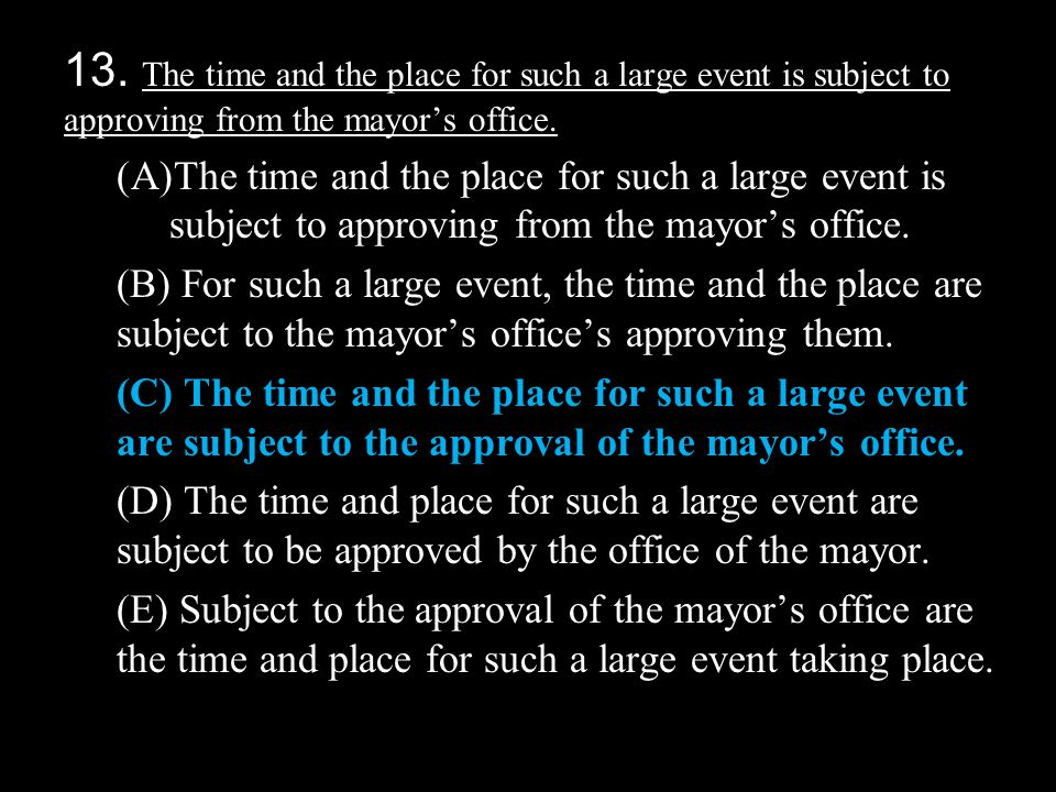 13. The time and the place for such a large event is subject to approving from the mayor's office.