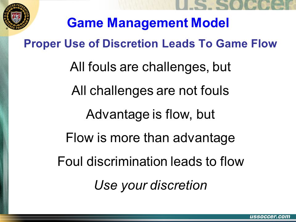 Proper Use of Discretion Leads To Game Flow