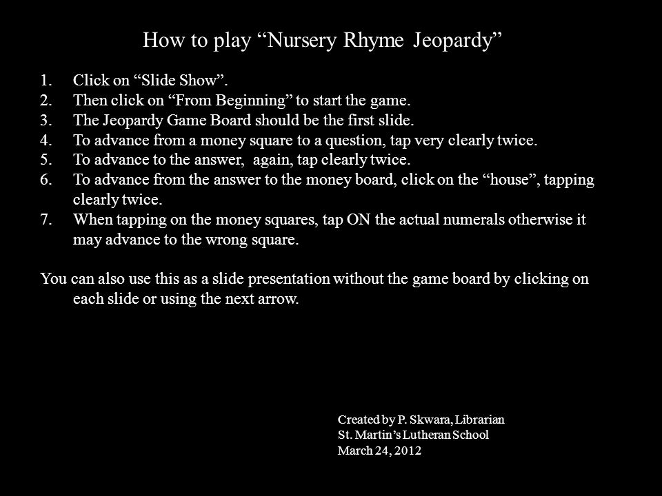 How to play Nursery Rhyme Jeopardy