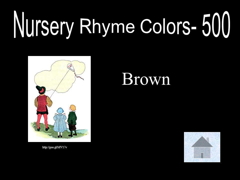 Nursery Rhyme Colors- 500 Brown http://goo.gl/MV17v