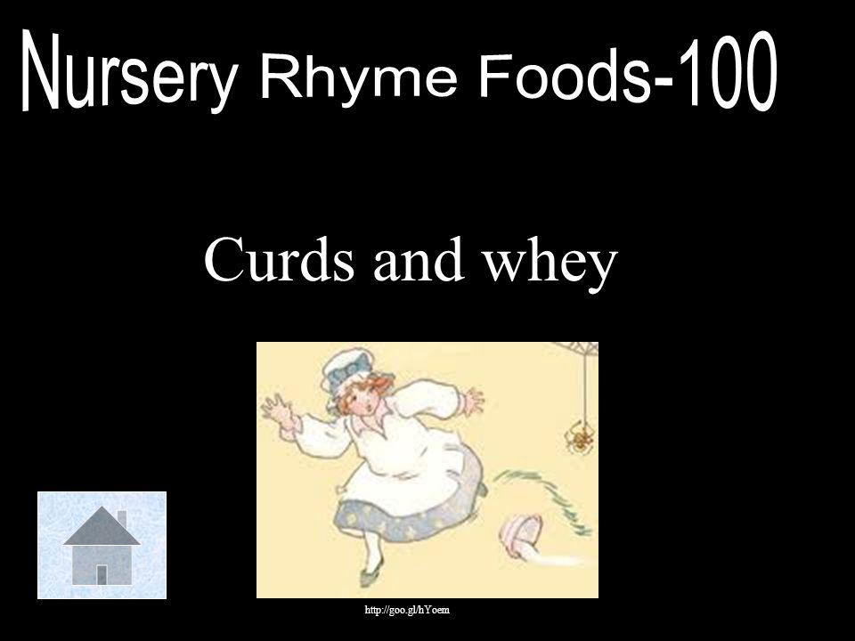 Nursery Rhyme Foods-100 Curds and whey http://goo.gl/hYoem