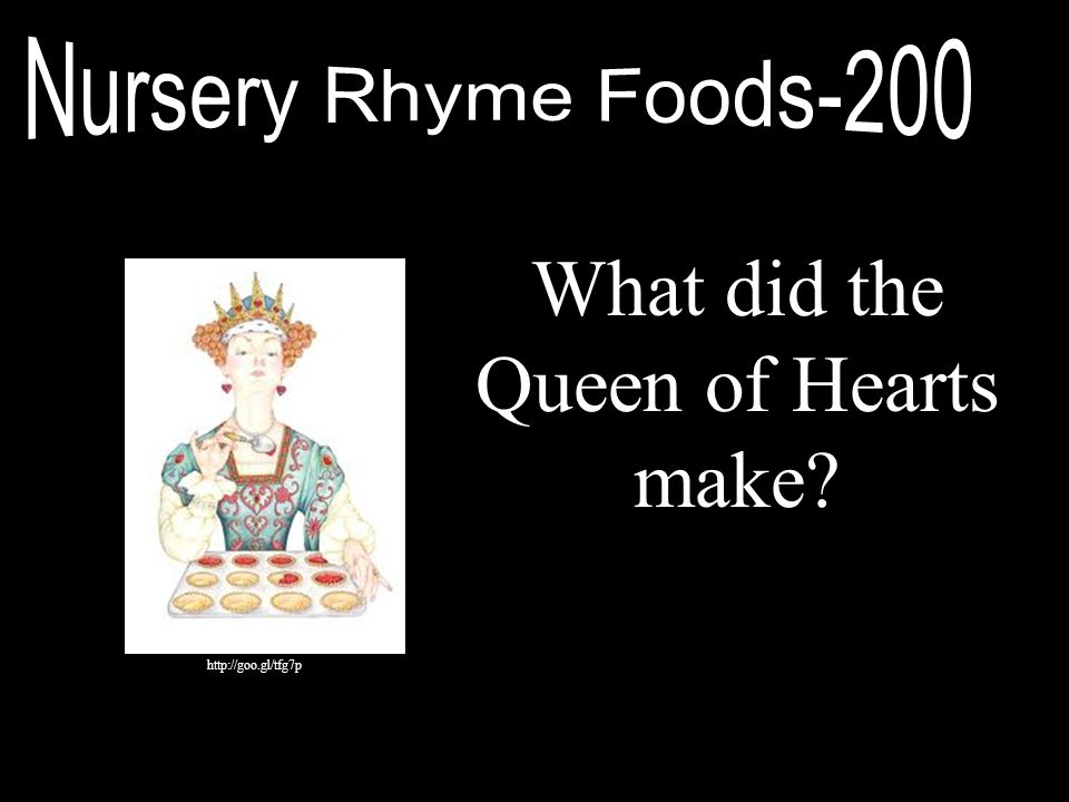 What did the Queen of Hearts make