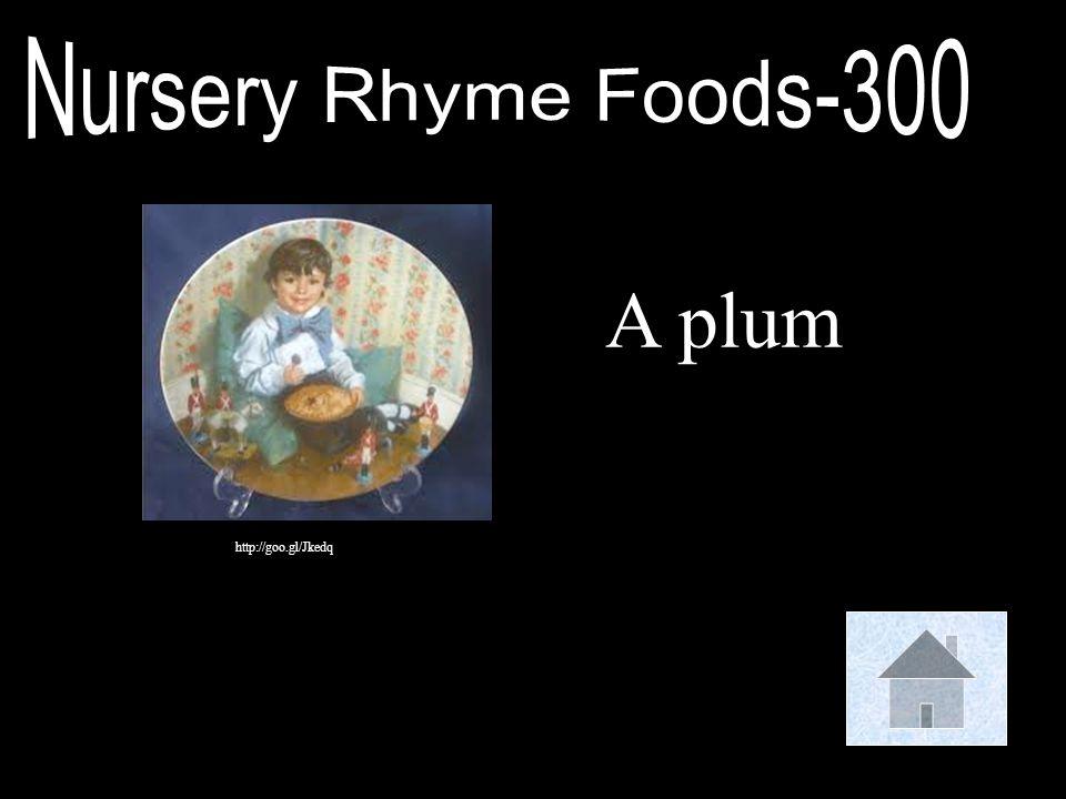 Nursery Rhyme Foods-300 A plum http://goo.gl/Jkedq