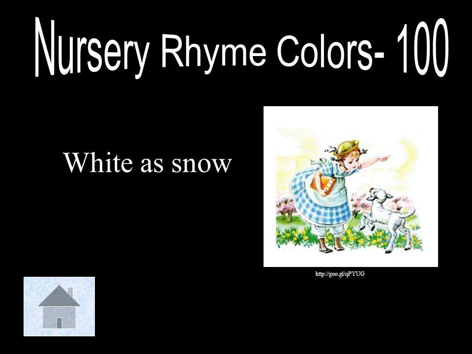 Nursery Rhyme Colors- 100 White as snow http://goo.gl/qPYUG