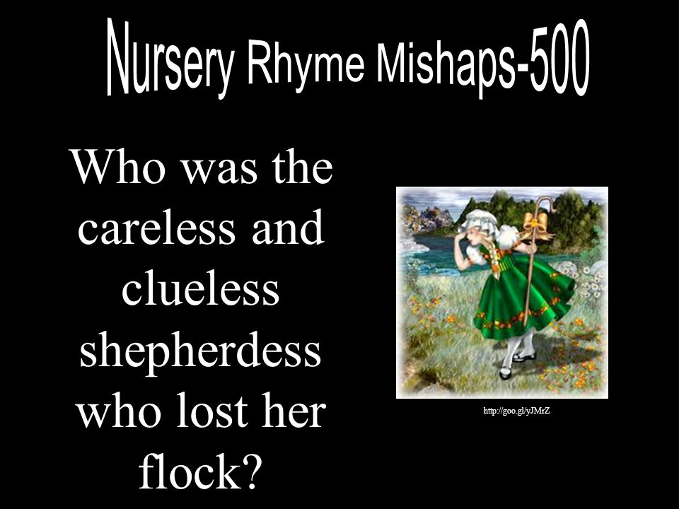 Who was the careless and clueless shepherdess who lost her flock