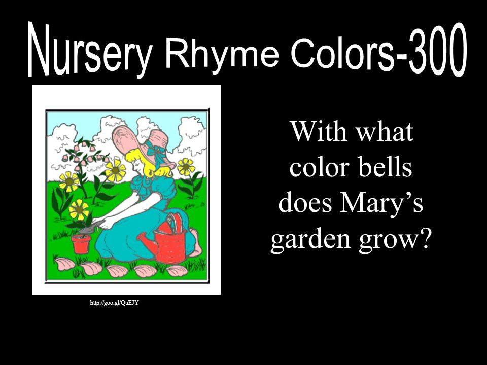 With what color bells does Mary's garden grow