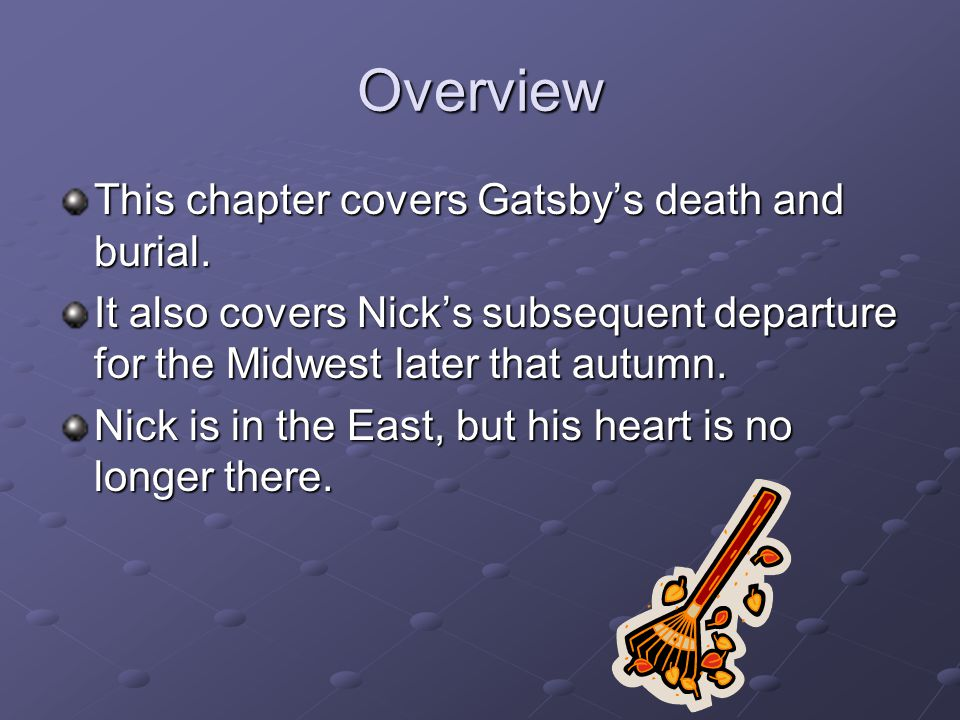 Overview This chapter covers Gatsby's death and burial.
