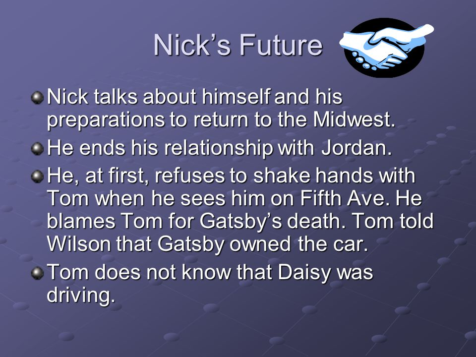 Nick's Future Nick talks about himself and his preparations to return to the Midwest. He ends his relationship with Jordan.