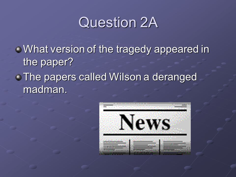 Question 2A What version of the tragedy appeared in the paper