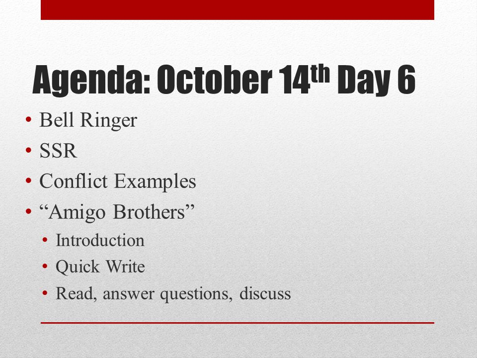 Agenda: October 14th Day 6 Bell Ringer SSR Conflict Examples