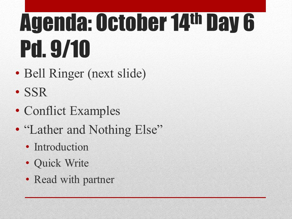 Agenda: October 14th Day 6 Pd. 9/10