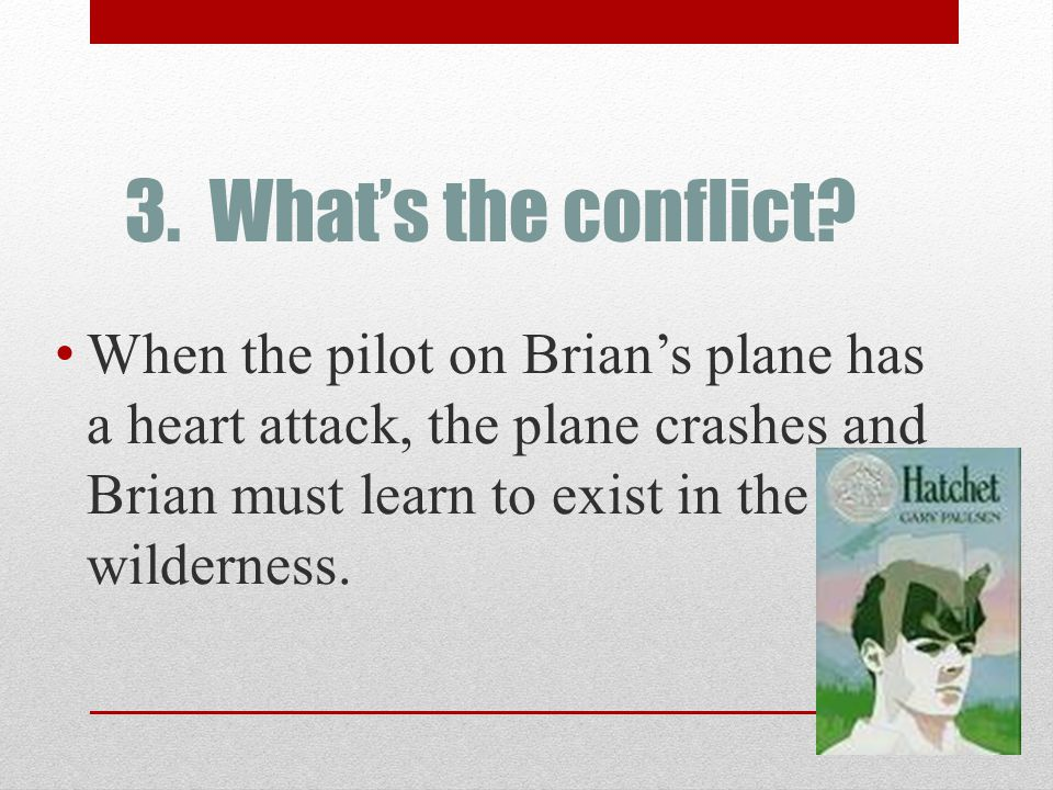 3. What's the conflict.