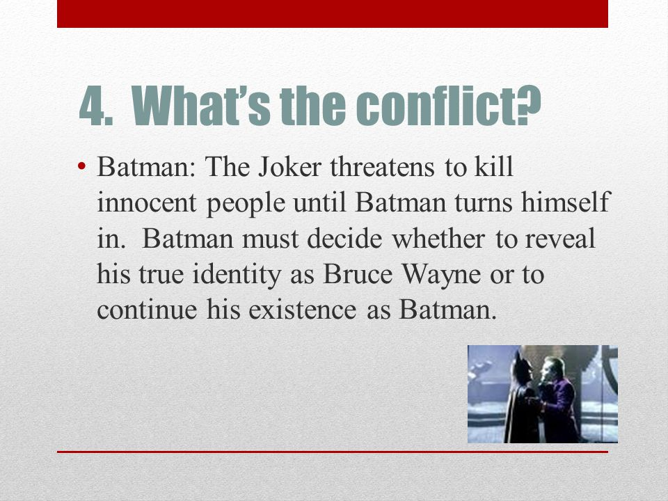 4. What's the conflict