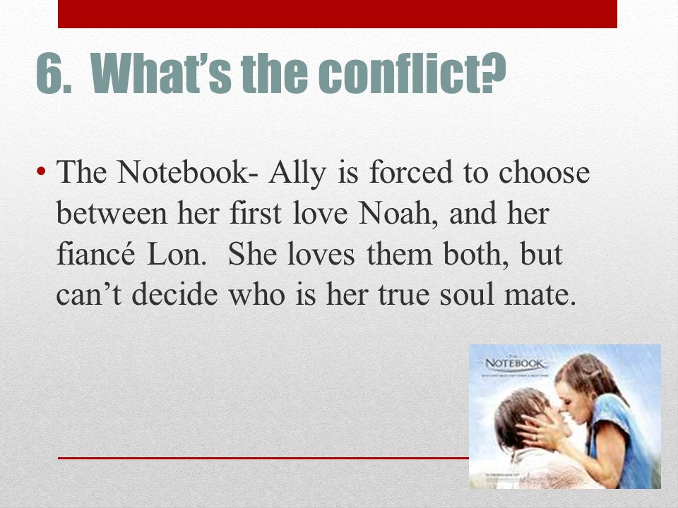 6. What's the conflict