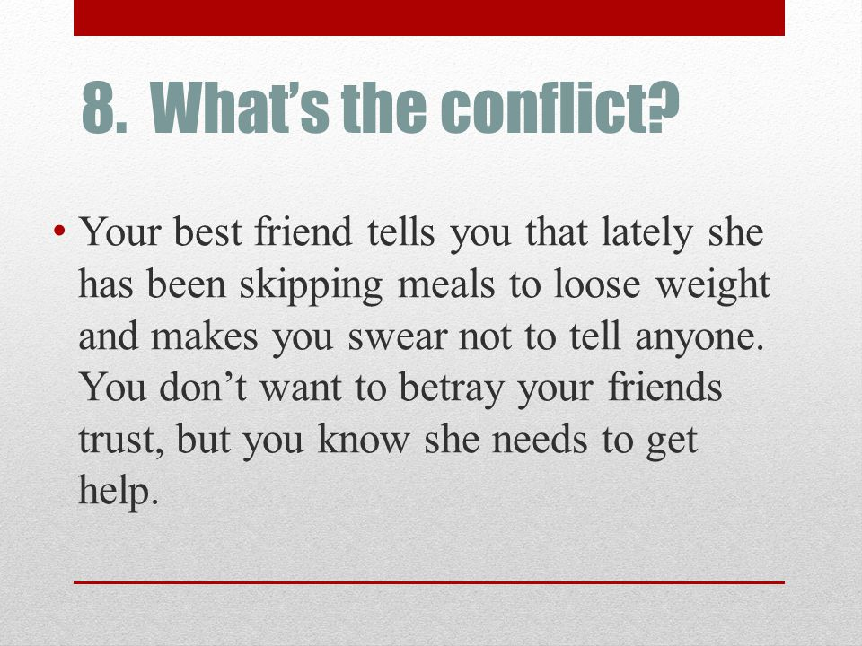 8. What's the conflict