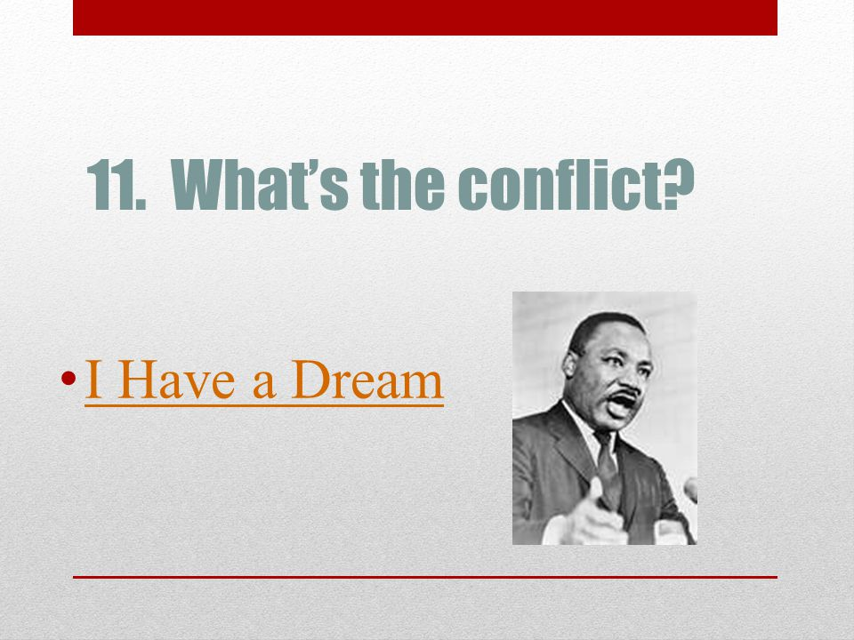 11. What's the conflict I Have a Dream