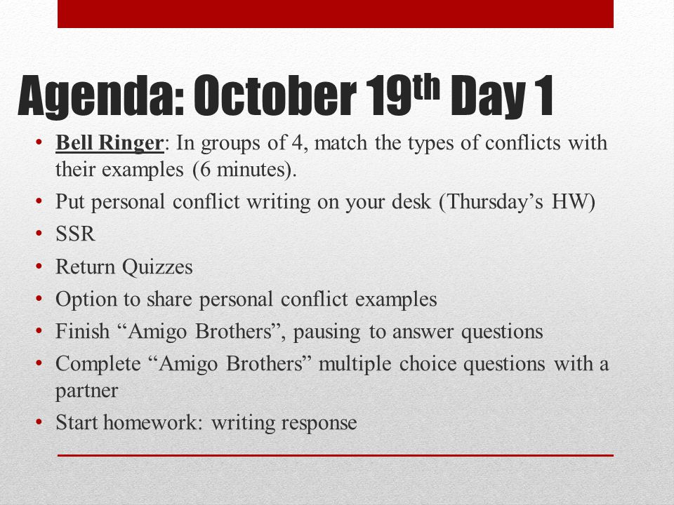 Agenda: October 19th Day 1 Bell Ringer: In groups of 4, match the types of conflicts with their examples (6 minutes).