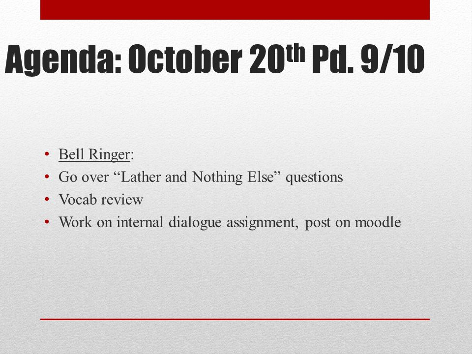 Agenda: October 20th Pd. 9/10 Bell Ringer:
