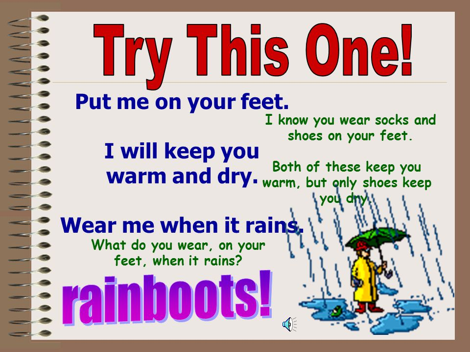 Try This One! rainboots! Put me on your feet.